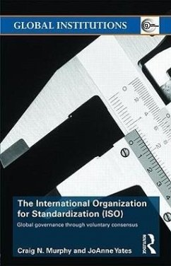 The International Organization for Standardization (ISO): Global Governance Through Voluntary Consensus - Murphy Craig, N. Yates, Joanne