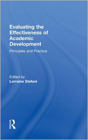Evaluating the Effectiveness of Academic Development: Principles and Practice - Lorraine Stefani (Editor)