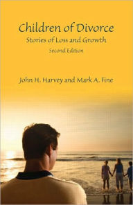 Children of Divorce: Stories of Loss and Growth, Second Edition - John H. Harvey
