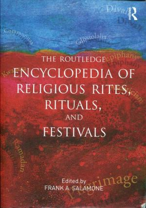 Routledge Encyclopedia of Religious Rites, Rituals and Festivals (Religion and Society (de Gruyter). - Salamone, Frank A.