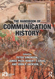 The Handbook of Communication History - Peter Simonson