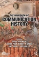 The Handbook of Communication History - Peter Simonson; Janice Peck; Robert T. Craig; John Jackson