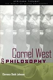 Cornel West and Philosophy - Johnson, Clarence Shole / Johnson, C. / Johnson Clarenc