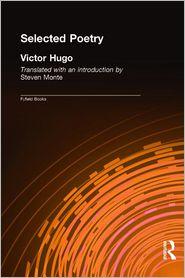 Selected Poetry - Victor Hugo, Steven Monte (Translator)