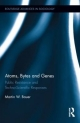 Atoms, Bytes and Genes - Martin W. Bauer