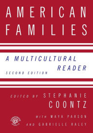 American Families: A Multicultural Reader - Stephanie Coontz