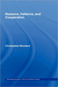 Reasons, Patterns, And Cooperation - Christopher Woodard