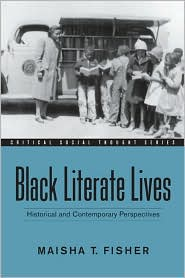 Black Literate Lives: Historical and Contemporary Perspectives - Maisha T. Fisher