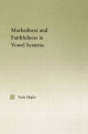 Interactions Between Markedness and Faithfulness Constraints in Vowel Systems - Viola Giulia Miglio