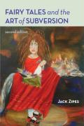 Fairy Tales and the Art of Subversion: The Classical Genre for Children and the Process of Civilization