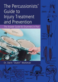 The Percussionists' Guide to Injury Treatment and Prevention - Dr. Darin