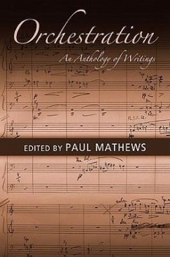 Orchestration: An Anthology of Writings - Mathews, Paul (ed.)
