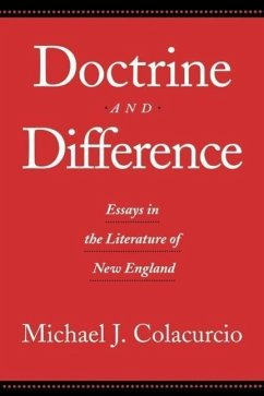Doctrine and Difference: Essays in the Literature of New England - Colacurcio, Michael J. Colacurcio, Mich