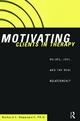 Motivating Clients in Therapy - Richard L. Rappaport