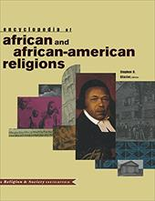 Encyclopedia of African and African-American Religions - Glazier, S. / Glazier, Stephen D.