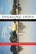 Engaging India: U.S. Strategic Relations with the World's Largest Democracy