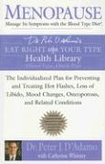 Menopause: Manage Its Symptoms with the Blood Type Diet: The Individualized Plan for Preventing and Treating Hot Flashes, Lossof Libido, Mood Changes,