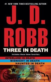 Three in Death: Midnight in Death/Interlude in Death/Haunted in Death - Robb, J. D. / Roberts, Nora