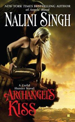 Guild Hunter Series: Archangel's Kiss - A Guild Hunter Novel - Singh, Nalini