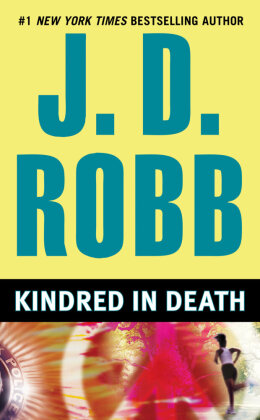 Eve Dallas, In Death: Kindred in Death - Roberts, Nora / Robb, J. D.