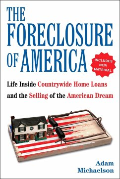 The Foreclosure of America: Life Inside Countrywide Home Loans, and the Selling of the American Dream - Michaelson, Adam