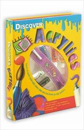 Discover Acrylics [With Five Tubes of Paint and Special Paper and Paint Brush] - Johns, Susie