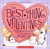 The Best Thing about Valentines - Hudson, Eleanor / Melcher, Mary C.