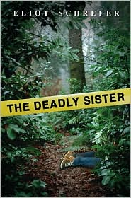 The Deadly Sister - Eliot Schrefer