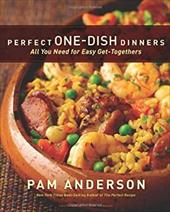 Perfect One-Dish Dinners: All You Need for Easy Get-Togethers - Anderson, Pam / Pilossof, Judd
