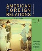 American Foreign Relations, Volume 1: A History to 1920