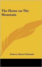 Home on the Mountain - Doherty Mattie Feldsmith