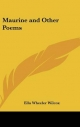 Maurine and Other Poems - Ella Wheeler Wilcox