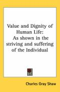 Value and Dignity of Human Life: As Shown in the Striving and Suffering of the Individual