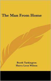 The Man From Home - Booth Tarkington, Harry Leon Wilson