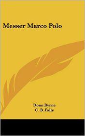 Messer Marco Polo - Donn Byrne, C.B. Falls (Illustrator)