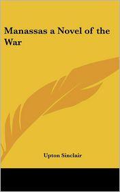 Manassas: A Novel of the Civil War - Upton Sinclair