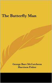The Butterfly Man - George Barr McCutcheon, Harrison Fisher (Illustrator)