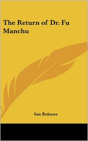 Return of Dr. Fu Manchu - Sax Rohmer
