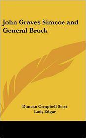 John Graves Simcoe and General Brock - Duncan Campbell Scott, Lady Edgar