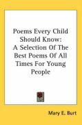 Poems Every Child Should Know: A Selection of the Best Poems of All Times for Young People