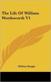 Life of William Wordsworth V1 - William Knight