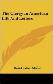 Clergy in American Life and Letters - Daniel Dulany Addison