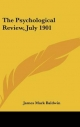 Psychological Review, July 1901 - James Mark Baldwin