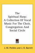 The Spiritual Harp: A Collection of Vocal Music for the Choir, Congregation and Social Circle