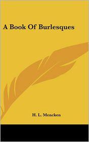 A Book of Burlesques - H.L.L. Mencken, H.L. Mencken