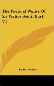 The Poetical Works of Sir Walter Scott, Bart V1 - Walter Scott