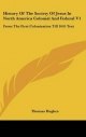 History of the Society of Jesus in North America Colonial and Federal V1 - Thomas Hughes