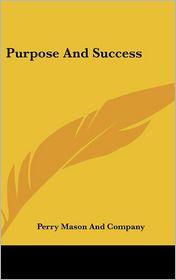 Purpose and Success - Perry Mason & Co