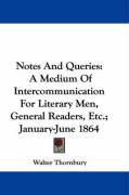 Notes and Queries: A Medium of Intercommunication for Literary Men, General Readers, Etc.; January-June 1864