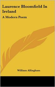 Laurence Bloomfield In Ireland - William Allingham